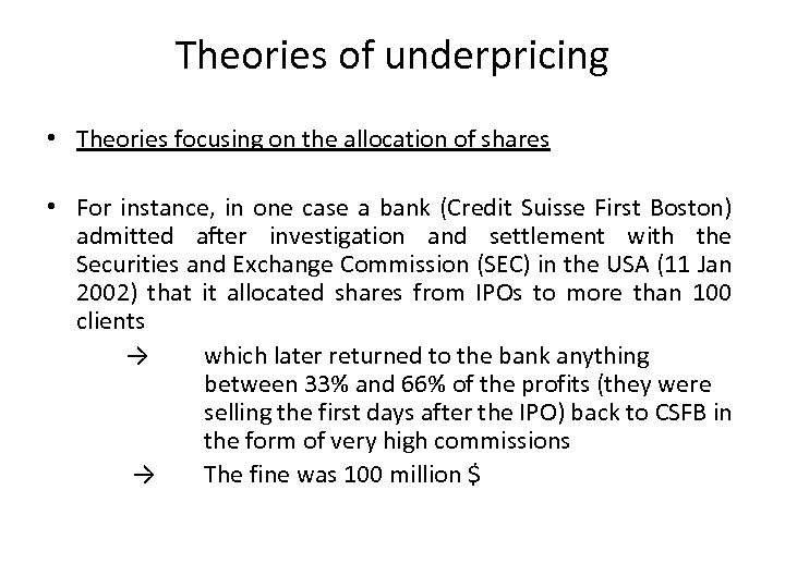 Theories of underpricing • Theories focusing on the allocation of shares • For instance,
