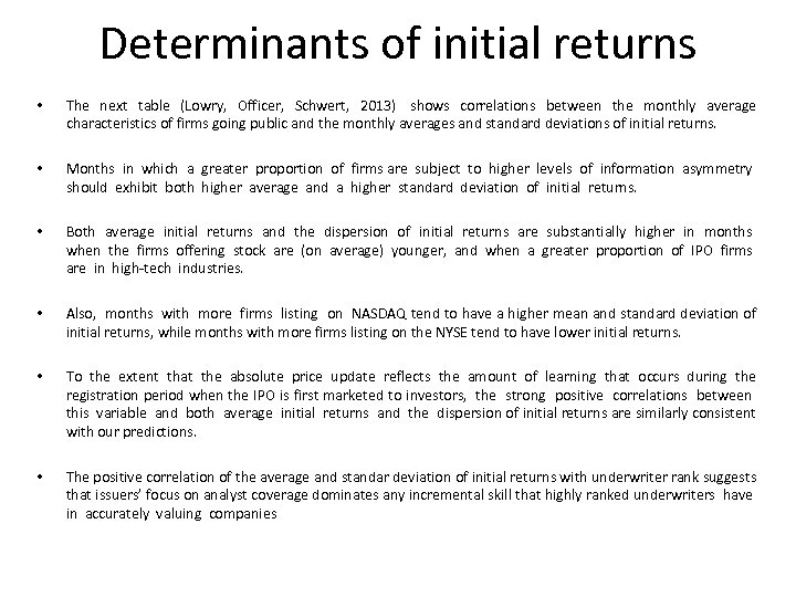 Determinants of initial returns • The next table (Lowry, Officer, Schwert, 2013) shows correlations
