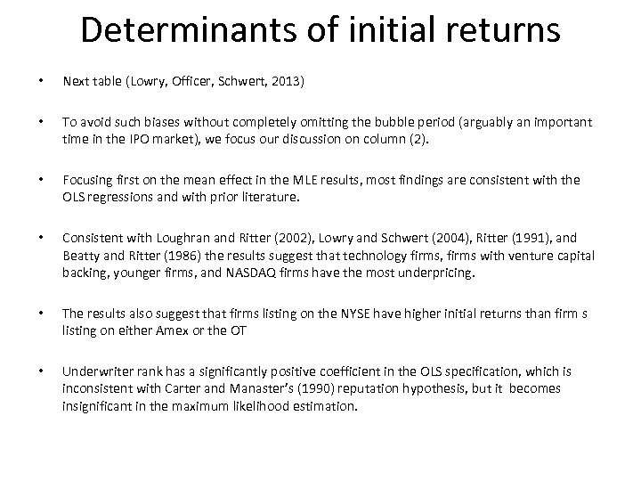 Determinants of initial returns • Next table (Lowry, Officer, Schwert, 2013) • To avoid
