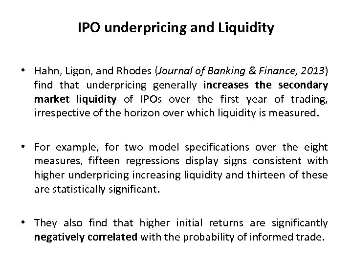 IPO underpricing and Liquidity • Hahn, Ligon, and Rhodes (Journal of Banking & Finance,
