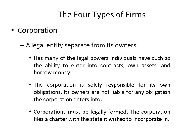 The Four Types of Firms • Corporation – A legal entity separate from its