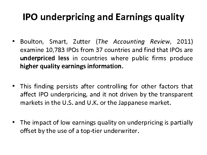 IPO underpricing and Earnings quality • Boulton, Smart, Zutter (The Accounting Review, 2011) examine