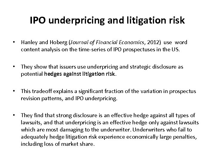 IPO underpricing and litigation risk • Hanley and Hoberg (Journal of Financial Economics, 2012)