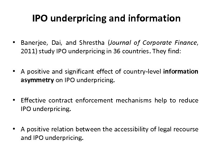 IPO underpricing and information • Banerjee, Dai, and Shrestha (Journal of Corporate Finance, 2011)