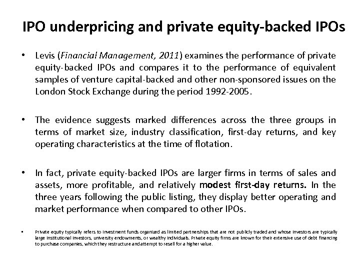 IPO underpricing and private equity‐backed IPOs • Levis (Financial Management, 2011) examines the performance