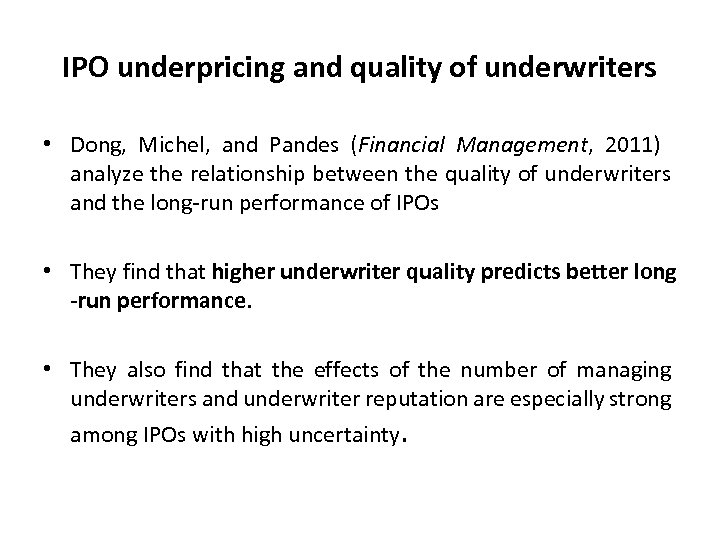IPO underpricing and quality of underwriters • Dong, Michel, and Pandes (Financial Management, 2011)