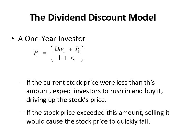 The Dividend Discount Model • A One-Year Investor – If the current stock price