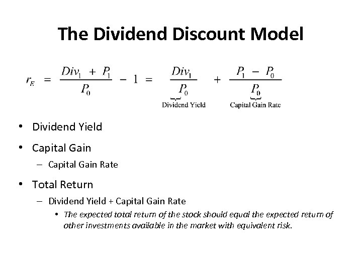 The Dividend Discount Model • Dividend Yield • Capital Gain – Capital Gain Rate