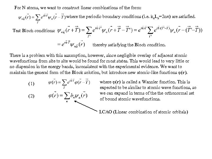 For N atoms, we want to construct linear combinations of the form: where the