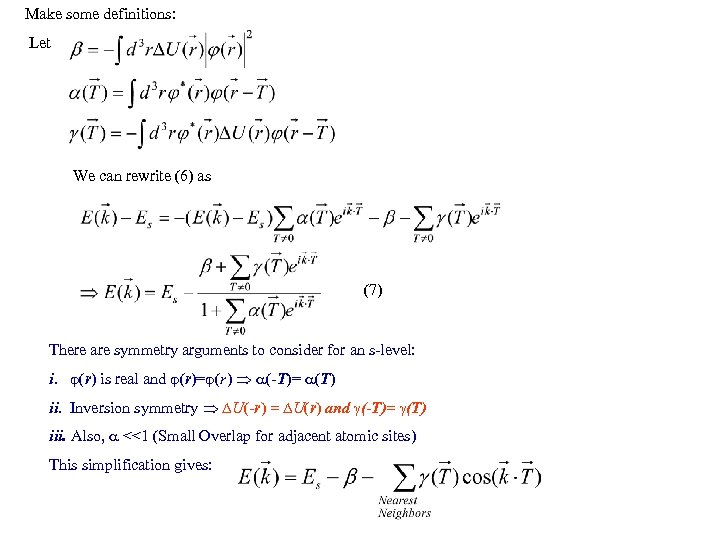 Make some definitions: Let We can rewrite (6) as (7) There are symmetry arguments