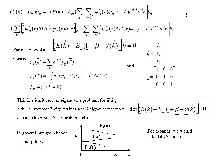 (5) For our p-levels: where: and This is a 3 x 3 secular eigenvalue