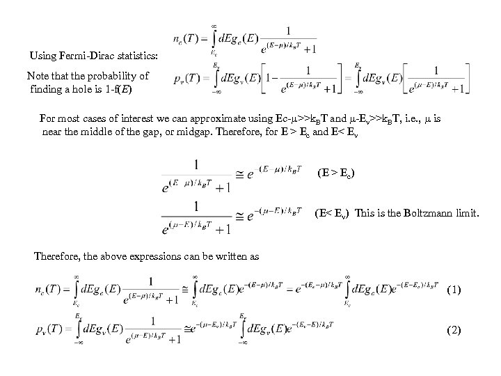 Using Fermi-Dirac statistics: Note that the probability of finding a hole is 1 -f(E)