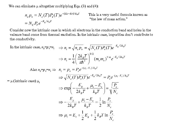We can eliminate altogether multiplying Eqs. (3) and (4): This is a very useful