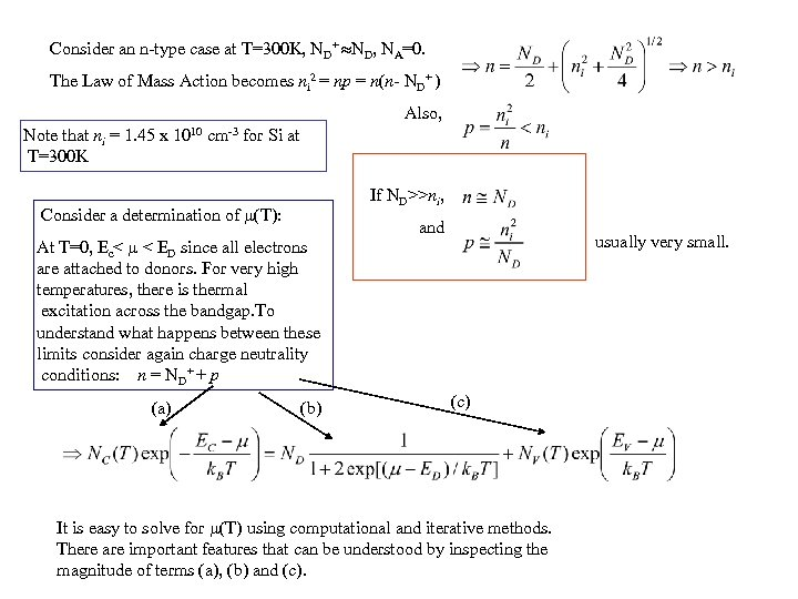 Consider an n-type case at T=300 K, ND+ ND, NA=0. The Law of Mass