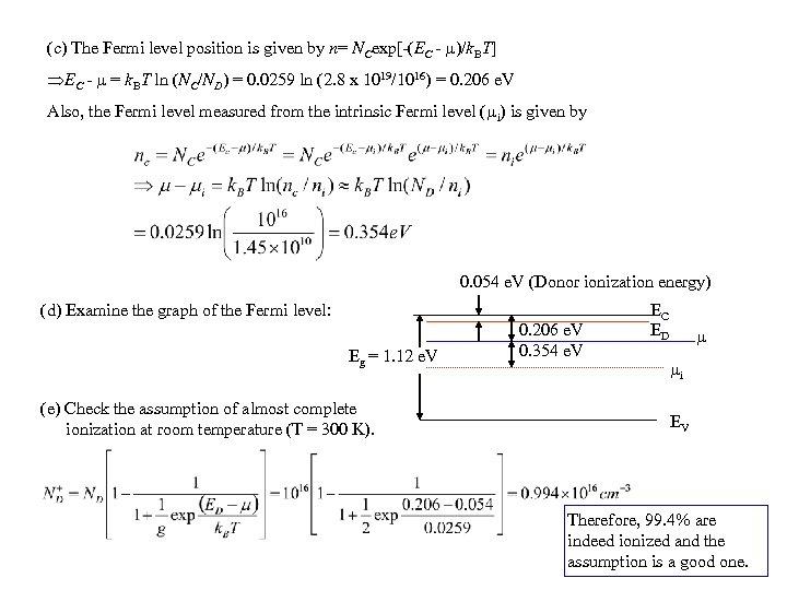 (c) The Fermi level position is given by n= NCexp[-(EC - )/k. BT] EC