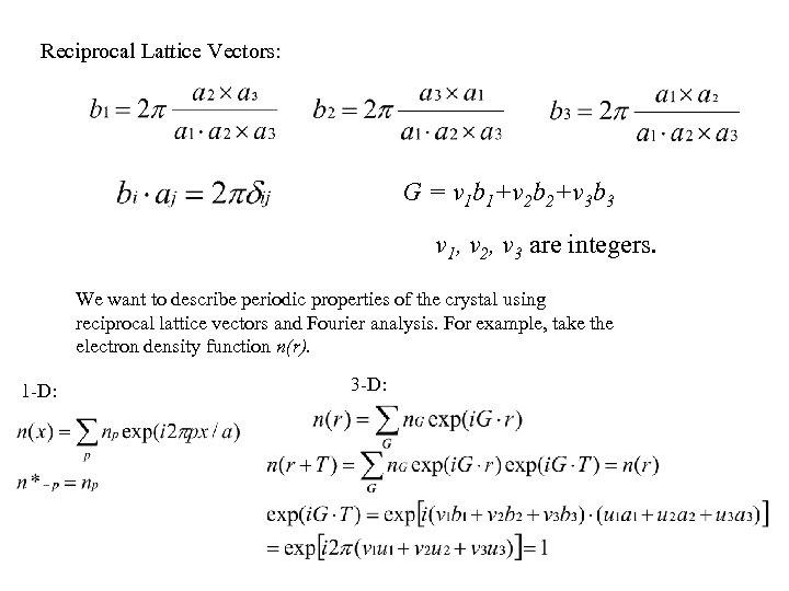 Reciprocal Lattice Vectors: G = v 1 b 1+v 2 b 2+v 3 b