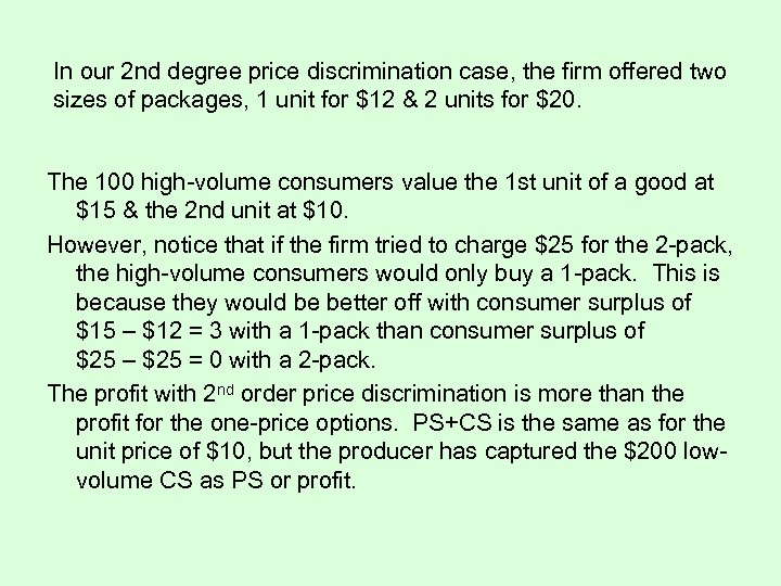 In our 2 nd degree price discrimination case, the firm offered two sizes of