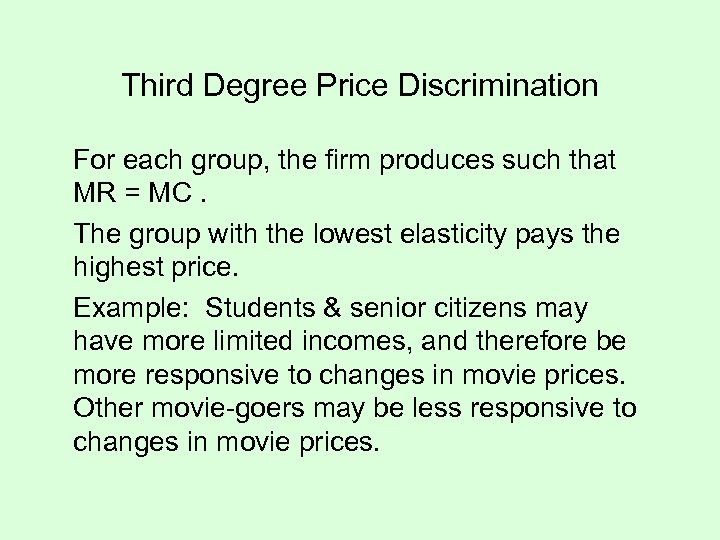 Third Degree Price Discrimination For each group, the firm produces such that MR =