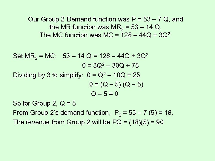 Our Group 2 Demand function was P = 53 – 7 Q, and the