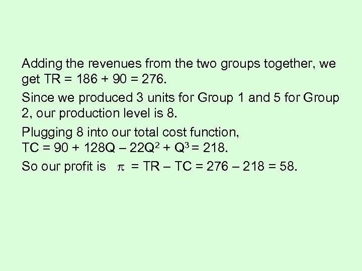 Adding the revenues from the two groups together, we get TR = 186 +