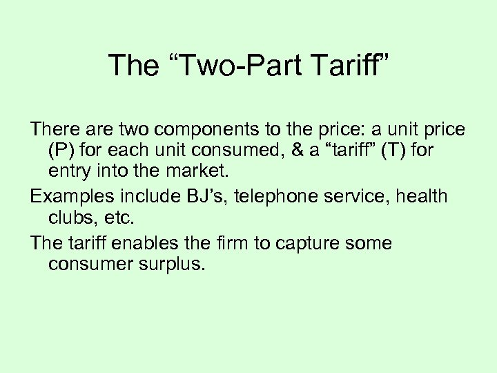 "The ""Two-Part Tariff"" There are two components to the price: a unit price (P)"