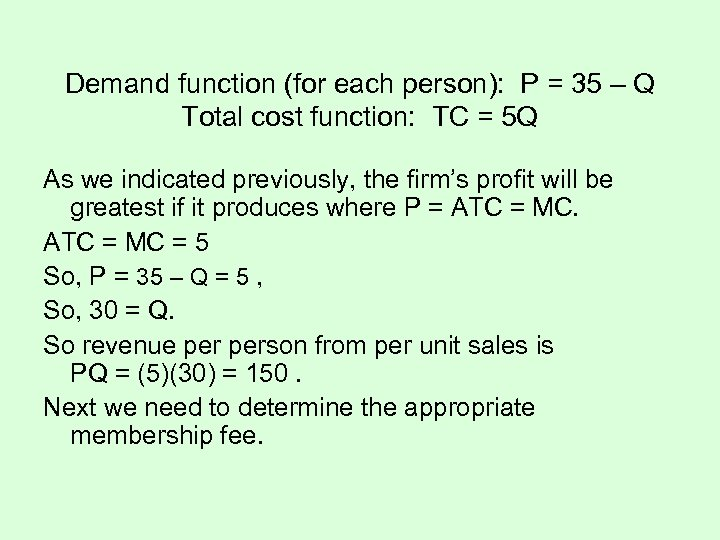 Demand function (for each person): P = 35 – Q Total cost function: TC