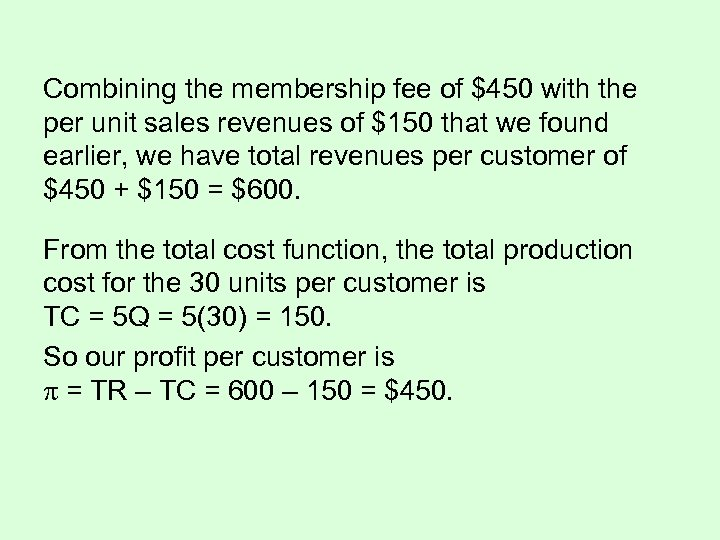 Combining the membership fee of $450 with the per unit sales revenues of $150