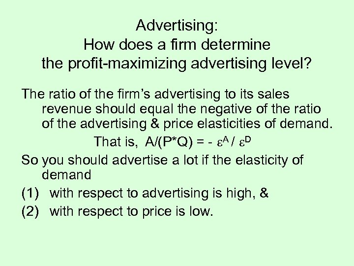 Advertising: How does a firm determine the profit-maximizing advertising level? The ratio of the