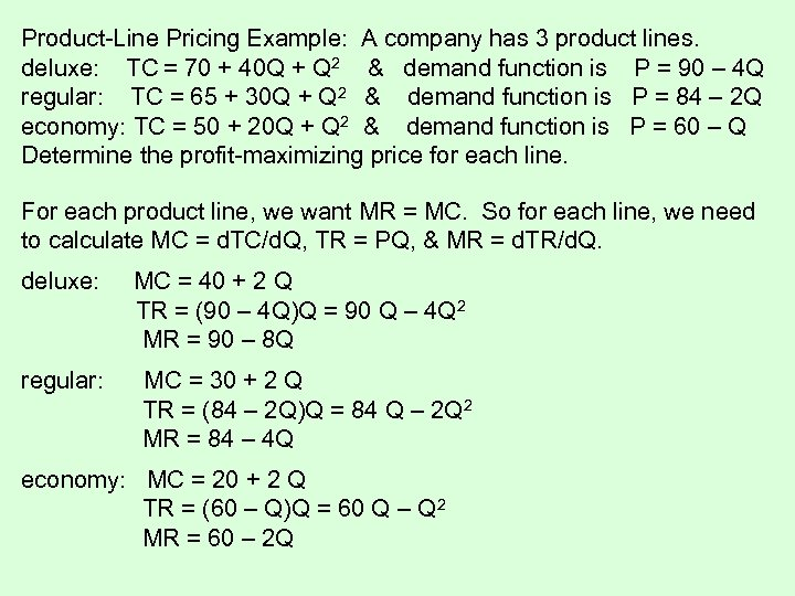 Product-Line Pricing Example: A company has 3 product lines. deluxe: TC = 70 +