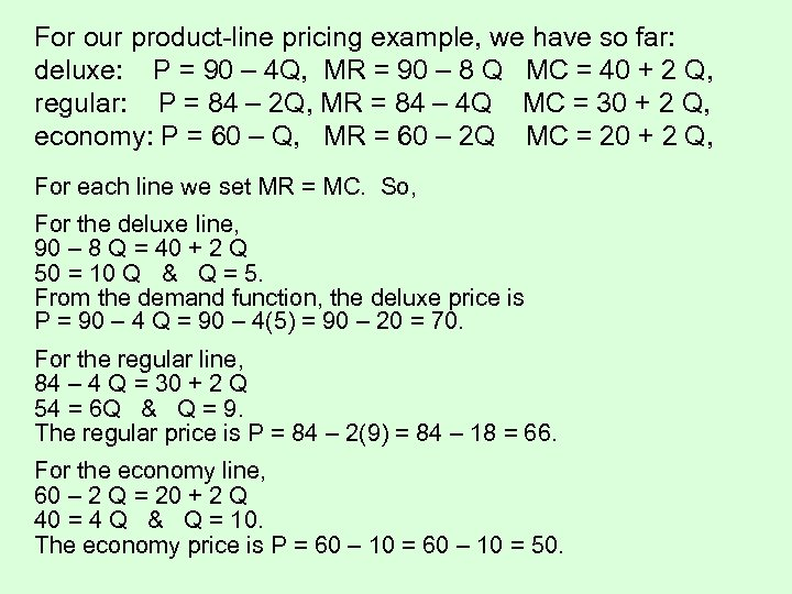 For our product-line pricing example, we have so far: deluxe: P = 90 –