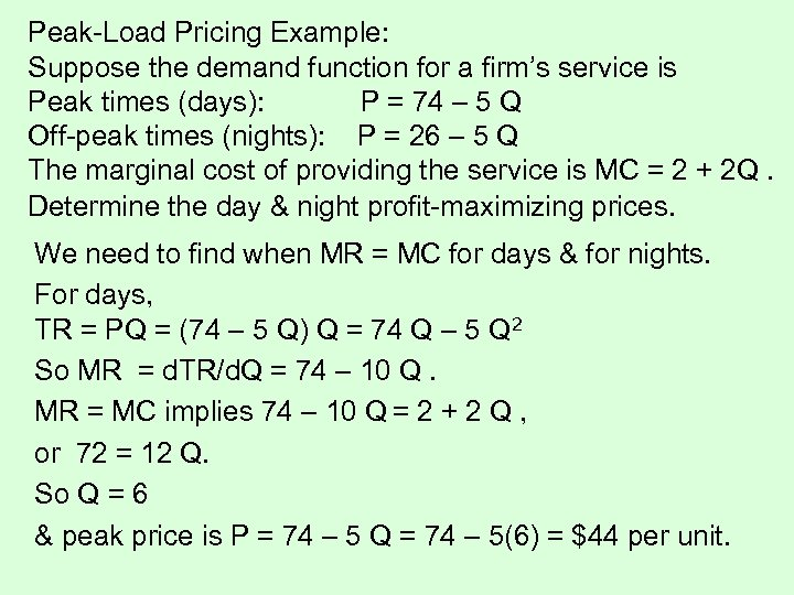 Peak-Load Pricing Example: Suppose the demand function for a firm's service is Peak times