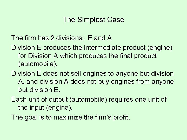 The Simplest Case The firm has 2 divisions: E and A Division E produces