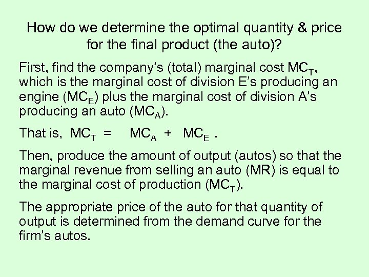 How do we determine the optimal quantity & price for the final product (the