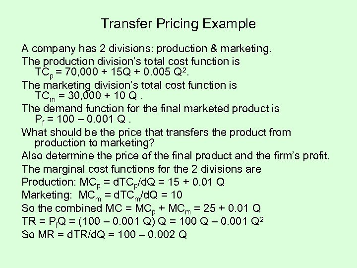 Transfer Pricing Example A company has 2 divisions: production & marketing. The production division's