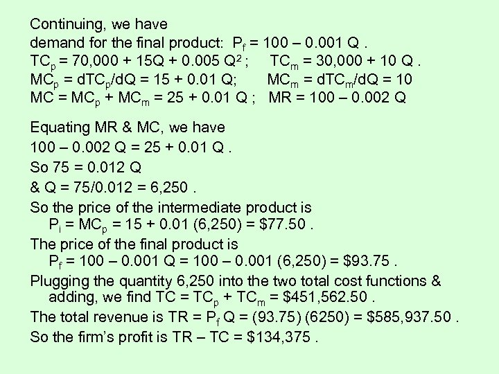 Continuing, we have demand for the final product: Pf = 100 – 0. 001