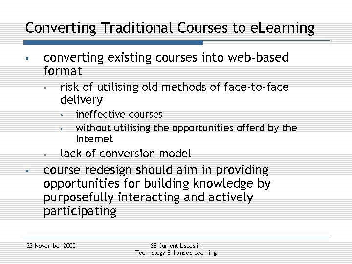 Converting Traditional Courses to e. Learning § converting existing courses into web-based format §
