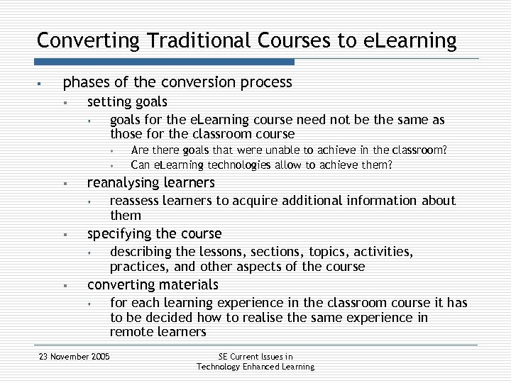 Converting Traditional Courses to e. Learning § phases of the conversion process § setting