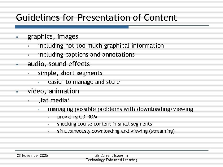 Guidelines for Presentation of Content § graphics, images § § § including not too