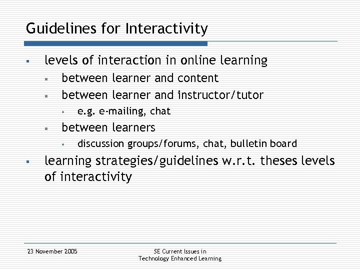 Guidelines for Interactivity § levels of interaction in online learning § § between learner