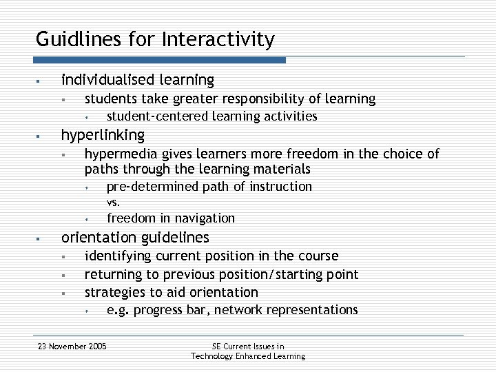 Guidlines for Interactivity § individualised learning § students take greater responsibility of learning s