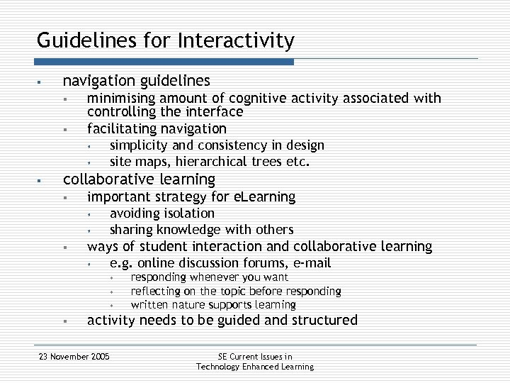 Guidelines for Interactivity § navigation guidelines § § minimising amount of cognitive activity associated