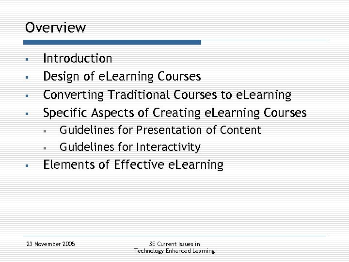 Overview § § Introduction Design of e. Learning Courses Converting Traditional Courses to e.