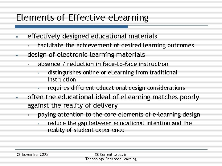 Elements of Effective e. Learning § effectively designed educational materials § § facilitate the