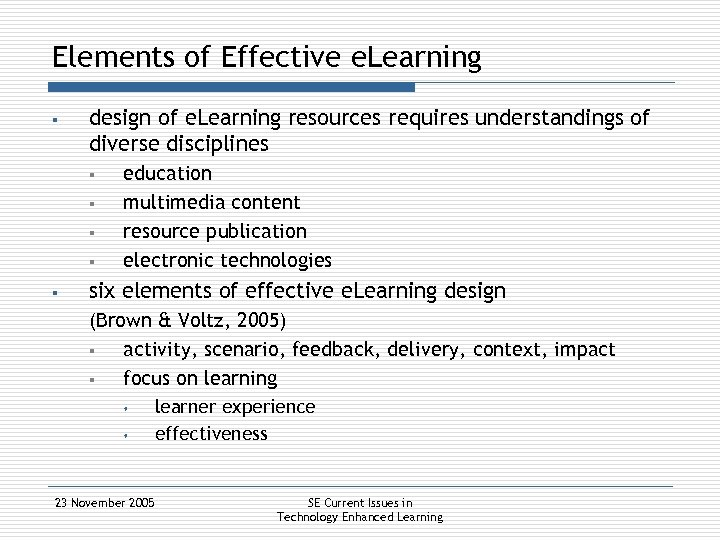 Elements of Effective e. Learning § design of e. Learning resources requires understandings of