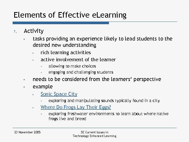 Elements of Effective e. Learning 1. Activity § tasks providing an experience likely to