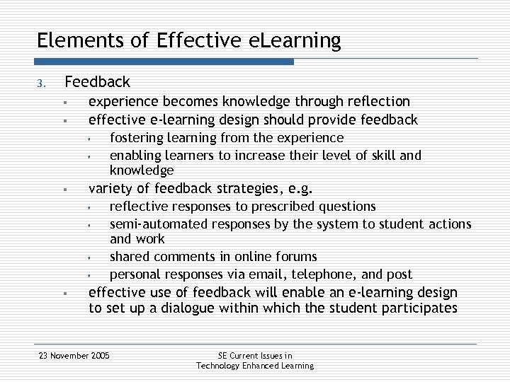 Elements of Effective e. Learning 3. Feedback § § experience becomes knowledge through reflection