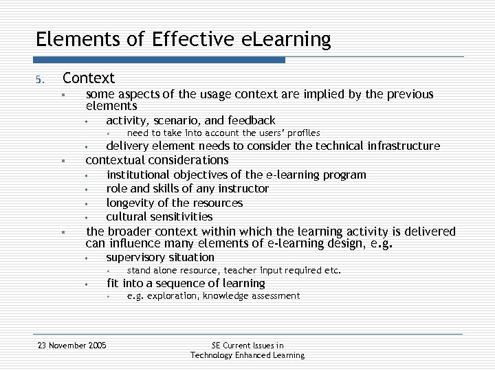 Elements of Effective e. Learning 5. Context § some aspects of the usage context