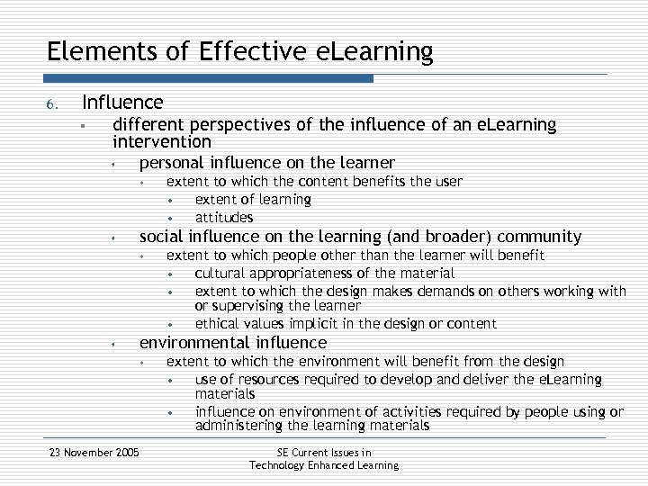 Elements of Effective e. Learning 6. Influence § different perspectives of the influence of