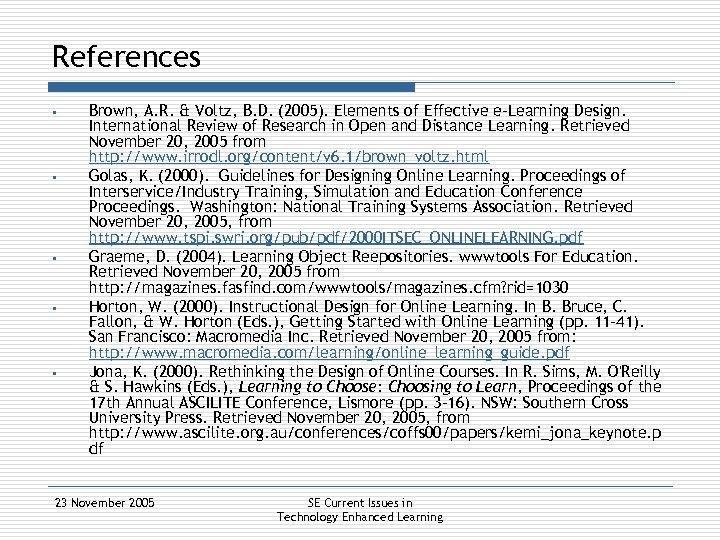 References § § § Brown, A. R. & Voltz, B. D. (2005). Elements of