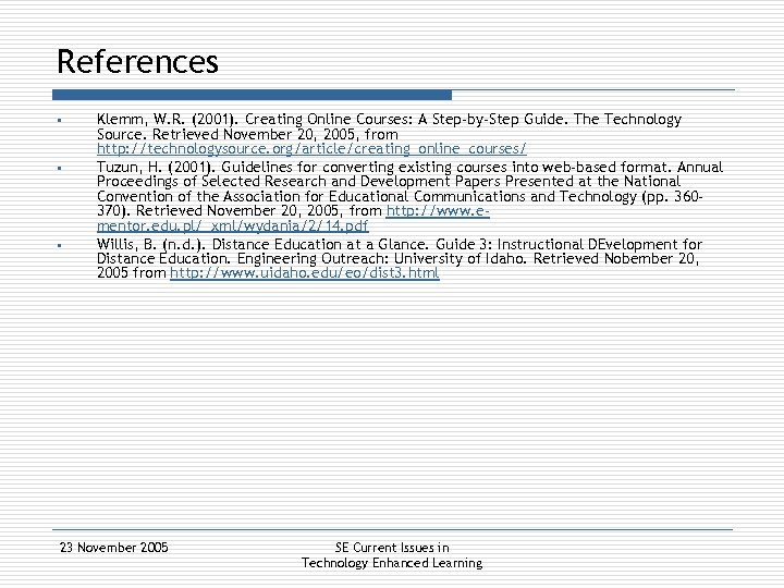 References § § § Klemm, W. R. (2001). Creating Online Courses: A Step-by-Step Guide.